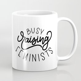 Busy Raising Feminists Coffee Mug