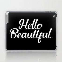Hello Beautiful - Black and White Laptop & iPad Skin