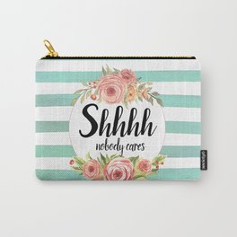 Shhh Shut up Carry-All Pouch