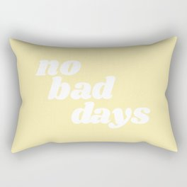 no bad days VIII Rectangular Pillow