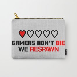 Gamers Don't Die Carry-All Pouch
