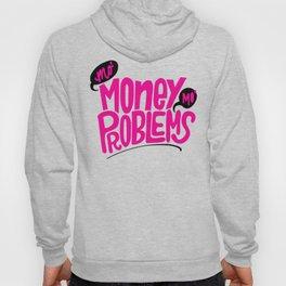 Mo' Money Mo' Problems Hoody