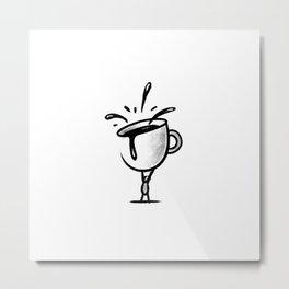 BIG CUP OF COFFEE Metal Print