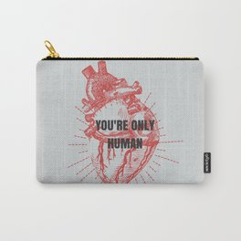 You're Only Human  Carry-All Pouch