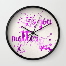 You Matter Wall Clock