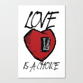 Love is a Choice Canvas Print