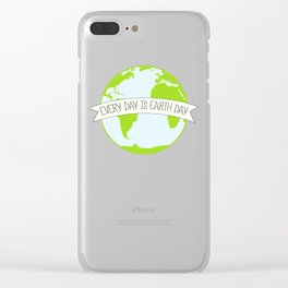 Every Day is Earth Day Clear iPhone Case