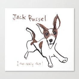 Jack Russel - I run really fast! Canvas Print