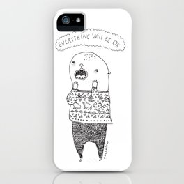 Everything will be OK! iPhone Case