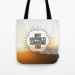 May Happiness Surround You Tote Bag