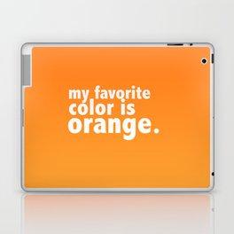 My Favorite Color is ORANGE Laptop & iPad Skin
