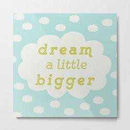 Dream bigger mint Metal Print