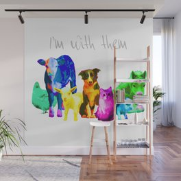 I'm With Them - Animal Rights - Vegan Wall Mural