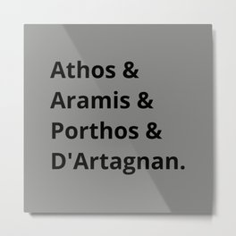 The Three Musketeers Names I Metal Print