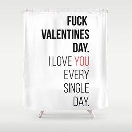 Fuck valentines day! Shower Curtain