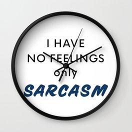 Just Sarcasm Wall Clock