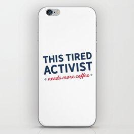 Tired Activist Needs Coffee! iPhone Skin
