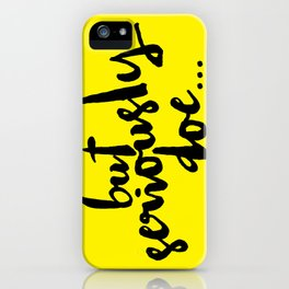 But Seriously Doe... iPhone Case