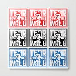 AMERICA : Ronald Regan : Tear Down This Wall Metal Print