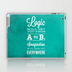 Logic will get you from A to B... Imagination will take you everywhere! Laptop & iPad Skin