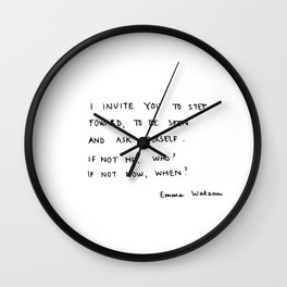 if not me, who? if not now, when? Wall Clock