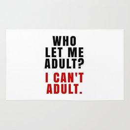 WHO LET ME ADULT? I CAN'T ADULT. (Crimson & Black) Rug