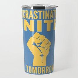 Procrastinators Unite Tomorrow (Blue) Travel Mug