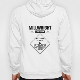 millwright caution flying tools and offensive language likely offensive t-shirts Hoody