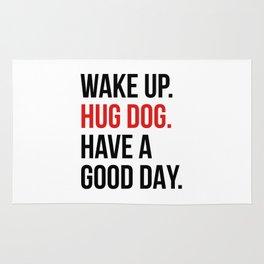 Wake Up, Hug Dog, Have a Good Day Rug