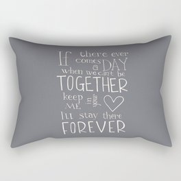 """Winnie the Pooh quote """"If there ever comes a day"""" Rectangular Pillow"""