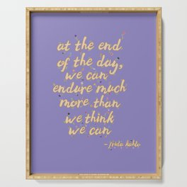 """""""We Can Endure Much More"""" Flower Frida Quote Serving Tray"""
