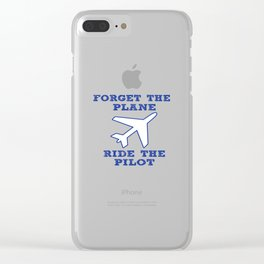 Forget the Plane, Ride the Pilot! Clear iPhone Case