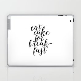 QUOTE,Eat Cake For Breakfast,Kitchen Decor,Quote prints,Inspirational Quote,Typography Laptop & iPad Skin