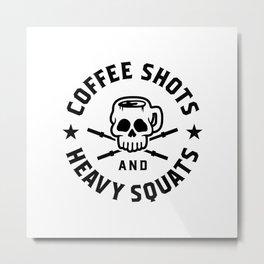 Coffee Shots And Heavy Squats v2 Metal Print