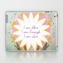 Affirmations: I am Here, I am Enough, I am Love Laptop & iPad Skin