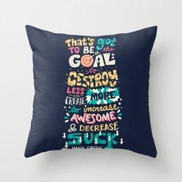 Increase Awesome, Decrease Suck Throw Pillow