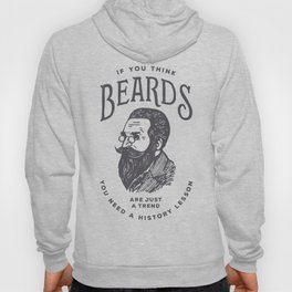 If You Think Beards are Just a Trend You Need a History Lesson Hoody