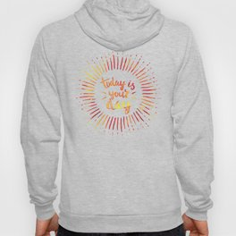 Today is Your Day (ORANGE) Hoody