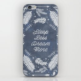 Sleep Less Dream More iPhone Skin