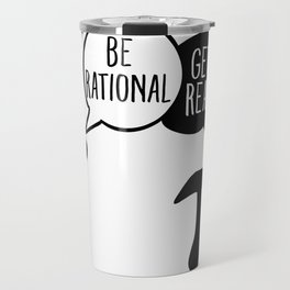 Be Rational Get Real Math Pun Travel Mug