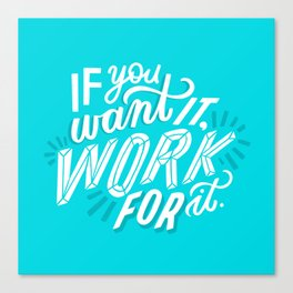 work for it Canvas Print