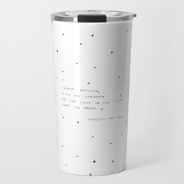 sight of the stars makes me dream Travel Mug