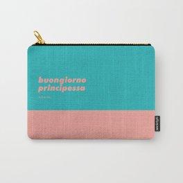 Buongiorno principessa Carry-All Pouch