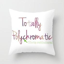 Totally Polychromatic Throw Pillow