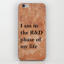 R&D phase of my life iPhone Skin