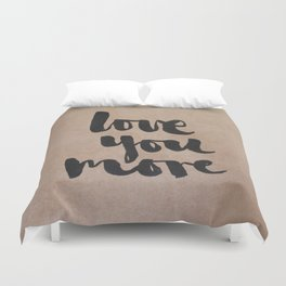 Love You More- kraft Duvet Cover