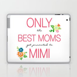 Only the Best Moms get promoted to MIMI Laptop & iPad Skin