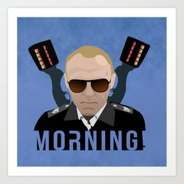 Hot Fuzz - Sergeant Nicolas Angel - Morning! Art Print