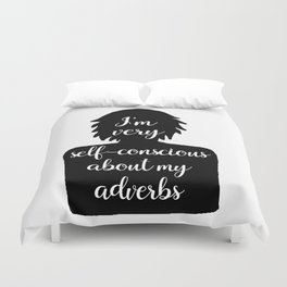 Adverb-conscious writer Duvet Cover