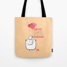 Juntos llegaremos tan alto Tote Bag